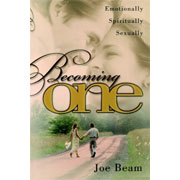 Becoming One: Spiritually, Emotionally, Sexually, by Joe Beam