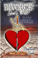 Divorce: God's Will? The Truth of Divorce and Remarriage in the Bible for Christians.